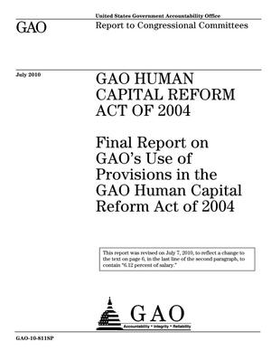 Primary view of object titled 'GAO Human Capital Reform Act of 2004: Final Report on GAO's Use of Provisions in the GAO Human Capital Reform Act of 2004'.