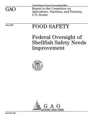Primary view of object titled 'Food Safety: Federal Oversight of Shellfish Safety Needs Improvement'.