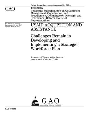 Primary view of object titled 'USAID Acquisition and Assistance: Challenges Remain in Developing and Implementing a Strategic Workforce Plan'.