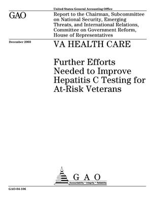 Primary view of object titled 'VA Health Care: Further Efforts Needed to Improve Hepatitis C Testing for At-Risk Veterans'.