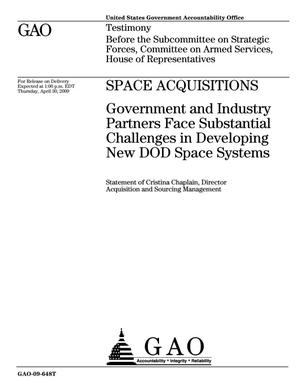 Primary view of object titled 'Space Acquisitions: Government and Industry Partners Face Substantial Challenges in Developing New DOD Space Systems'.