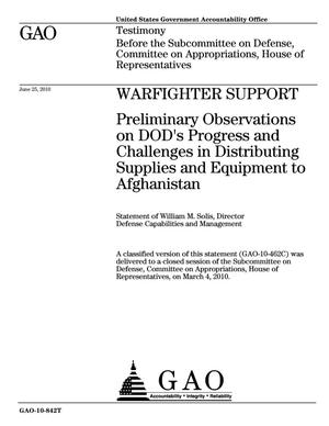 Primary view of object titled 'Warfighter Support: Preliminary Observations on DOD's Progress and Challenges in Distributing Supplies and Equipment to Afghanistan'.