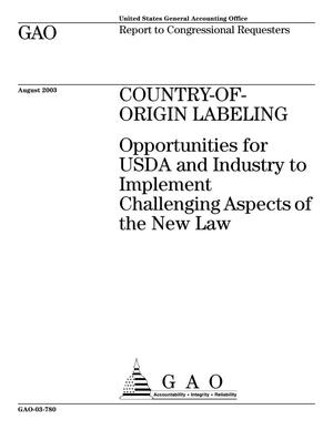 Primary view of object titled 'Country-Of-Origin Labeling: Opportunities for USDA and Industry to Implement Challenging Aspects of the New Law'.