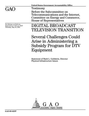 Primary view of object titled 'Digital Broadcast Television Transition: Several Challenges Could Arise in Administering a Subsidy Program for DTV Equipment'.