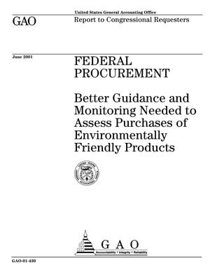 Primary view of object titled 'Federal Procurement: Better Guidance and Monitoring Needed to Assess Purchases of Environmentally Friendly Products'.