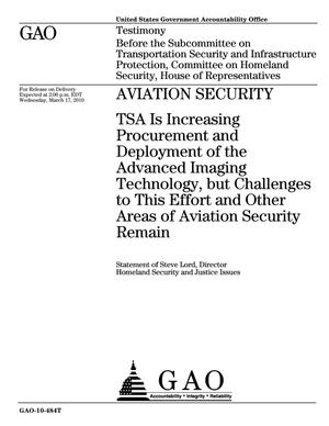 Primary view of object titled 'Aviation Security: TSA Is Increasing Procurement and Deployment of the Advanced Imaging Technology, but Challenges to This Effort and Other Areas of Aviation Security Remain'.