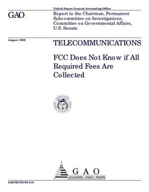 Primary view of object titled 'Telecommunications: FCC Does Not Know if All Required Fees Are Collected'.