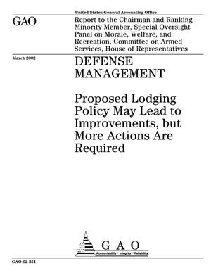 Primary view of object titled 'Defense Management: Proposed Lodging Policy May Lead to Improvements, but More Actions Are Required'.