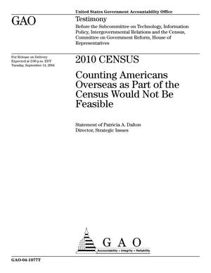 Primary view of object titled '2010 Census: Counting Americans Overseas as Part of the Census Would Not Be Feasible'.