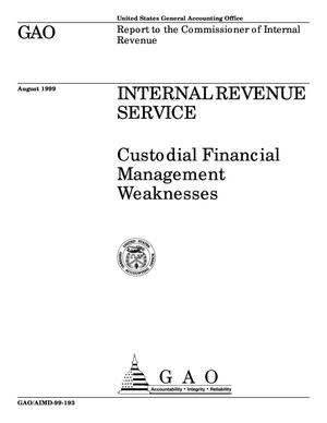 Primary view of object titled 'Internal Revenue Service: Custodial Financial Management Weaknesses'.