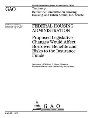 Primary view of object titled 'Federal Housing Administration: Proposed Legislative Changes Would Affect Borrower Benefits and Risks to the Insurance Funds'.