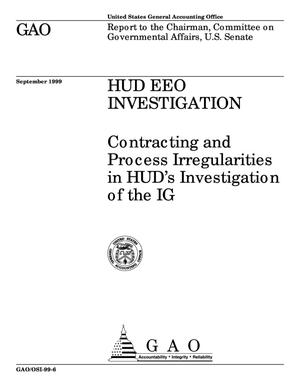Primary view of object titled 'HUD EEO Investigation: Contracting and Process Irregularities in HUD's Investigation of the IG'.