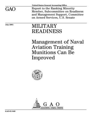 Primary view of object titled 'Military Readiness: Management of Naval Aviation Training Munitions Can Be Improved'.