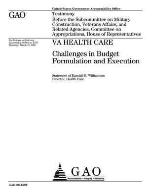 Primary view of object titled 'VA Health Care: Challenges in Budget Formulation and Execution'.