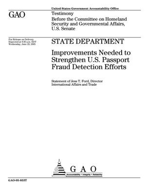 Primary view of object titled 'State Department: Improvements Needed to Strengthen U.S. Passport Fraud Detection Efforts'.