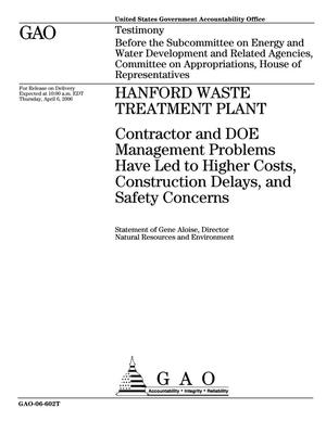 Primary view of object titled 'Hanford Waste Treatment Plant: Contractor and DOE Management Problems Have Led to Higher Costs, Construction Delays, and Safety Concerns'.
