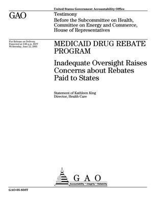 Primary view of object titled 'Medicaid Drug Rebate Program: Inadequate Oversight Raises Concerns about Rebates Paid to States'.