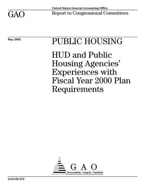 Primary view of object titled 'Public Housing: HUD and Public Housing Agencies' Experiences with Fiscal Year 2000 Plan Requirements'.