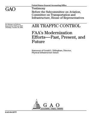 Primary view of object titled 'Air Traffic Control: FAA's Modernization Efforts--Past, Present, and Future'.