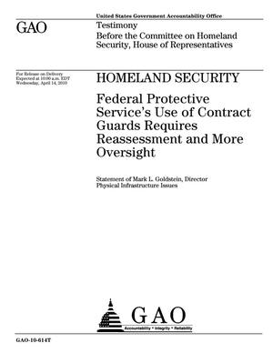 Primary view of object titled 'Homeland Security: Federal Protective Service's Use of Contract Guards Requires Reassessment and More Oversight'.