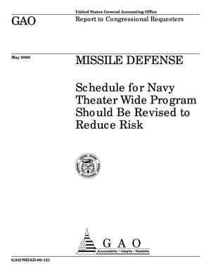Primary view of object titled 'Missile Defense: Schedule for Navy Theater Wide Program Should Be Revised to Reduce Risk'.