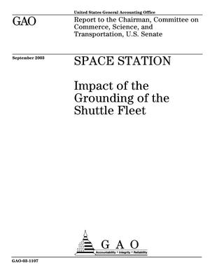 Primary view of object titled 'Space Station: Impact of the Grounding of the Shuttle Fleet'.