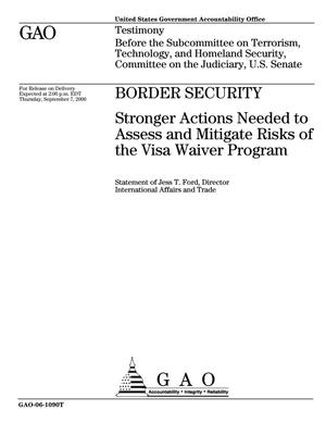 Primary view of object titled 'Border Security: Stronger Actions Needed to Assess and Mitigate Risks of the Visa Waiver Program'.