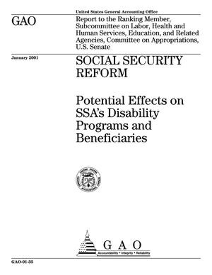 Primary view of object titled 'Social Security Reform: Potential Effects on SSA's Disability Programs and Beneficiaries'.