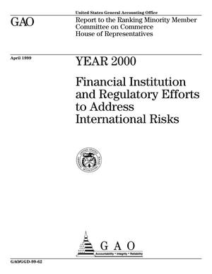 Primary view of object titled 'Year 2000: Financial Institution and Regulatory Efforts to Address International Risks'.