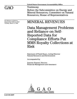 Primary view of object titled 'Mineral Revenues: Data Management Problems and Reliance on Self-Reported Data for Compliance Efforts Put MMS Royalty Collections at Risk'.