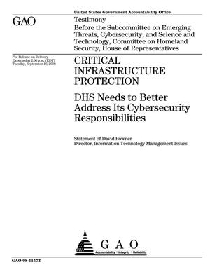 Primary view of object titled 'Critical Infrastructure Protection: DHS Needs to Better Address Its Cybersecurity Responsibilities'.