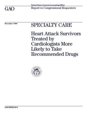 Primary view of object titled 'Specialty Care: Heart Attack Survivors Treated by Cardiologists More Likely to Take Recommended Drugs'.