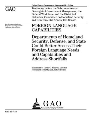 Primary view of object titled 'Foreign Language Capabilities: Departments of Homeland Security, Defense, and State Could Better Assess Their Foreign Language Needs and Capabilities and Address Shortfalls'.