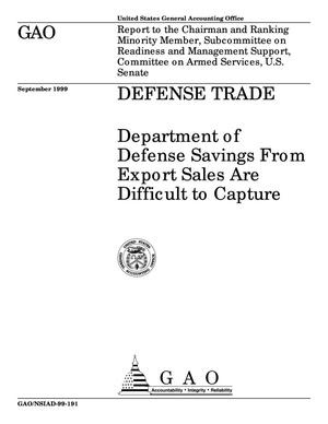 Primary view of object titled 'Defense Trade: Department of Defense Savings From Export Sales Are Difficult to Capture'.
