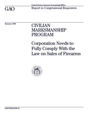 Primary view of object titled 'Civilian Marksmanship Program: Corporation Needs to Fully Comply With the Law on Sales of Firearms'.