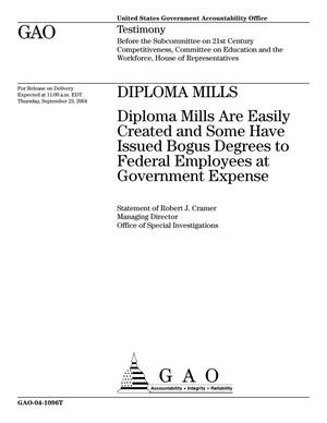 Primary view of object titled 'Diploma Mills: Diploma Mills Are Easily Created and Some Have Issued Bogus Degrees to Federal Employees at Government Expense'.