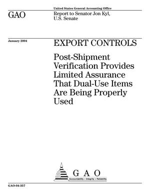 Primary view of object titled 'Export Controls: Post-Shipment Verification Provides Limited Assurance That Dual-Use Items Are Being Properly Used'.