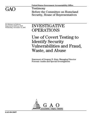 Primary view of object titled 'Investigative Operations: Use of Covert Testing to Identify Security Vulnerabilities and Fraud, Waste, and Abuse'.