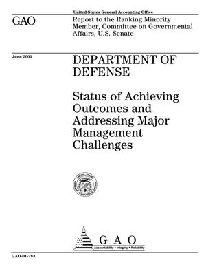 Primary view of object titled 'Department of Defense: Status of Achieving Outcomes and Addressing Major Management Challenges'.