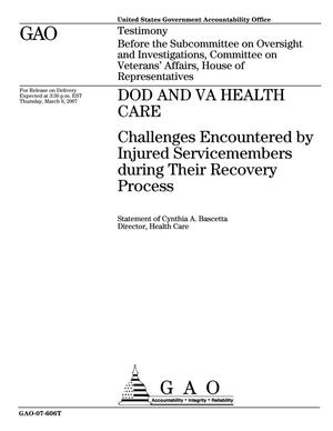 Primary view of object titled 'DOD and VA Health Care: Challenges Encountered by Injured Servicemembers during Their Recovery Process'.