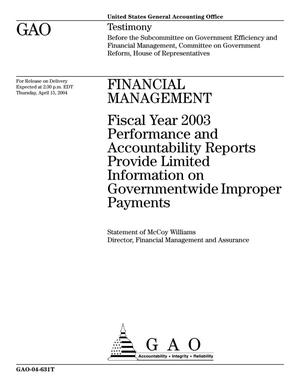 Primary view of object titled 'Financial Management: Fiscal Year 2003 Performance and Accountability Reports Provide Limited Information on Governmentwide Improper Payments'.