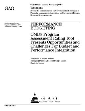 Primary view of object titled 'Performance Budgeting: OMB's Program Assessment Rating Tool Presents Opportunities and Challenges For Budget and Performance Integration'.