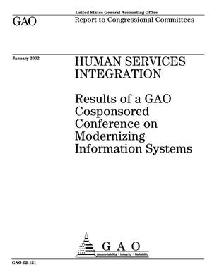 Primary view of object titled 'Human Services Integration: Results of a GAO Cosponsored Conference on Modernizing Information Systems'.