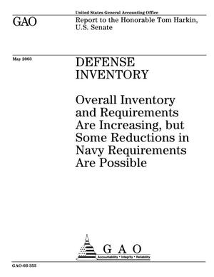 Primary view of object titled 'Defense Inventory: Overall Inventory and Requirements Are Increasing, but Some Reductions in Navy Requirements Are Possible'.