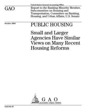 Primary view of object titled 'Public Housing: Small and Larger Agencies Have Similar Views on Many Recent Housing Reforms'.