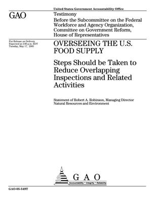 Primary view of object titled 'Overseeing the U.S. Food Supply: Steps Should be Taken to Reduce Overlapping Inspections and Related Activities'.