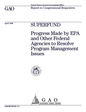 Primary view of object titled 'Superfund: Progress Made by EPA and Other Federal Agencies to Resolve Program Management Issues'.