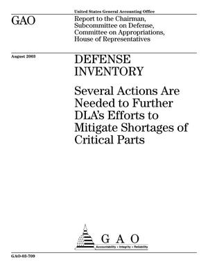 Primary view of object titled 'Defense Inventory: Several Actions Are Needed to Further DLA's Efforts to Mitigate Shortages of Critical Parts'.