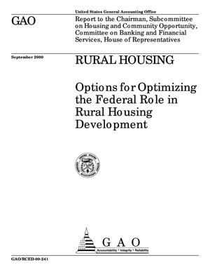 Primary view of object titled 'Rural Housing: Options for Optimizing the Federal Role in Rural Housing Development'.