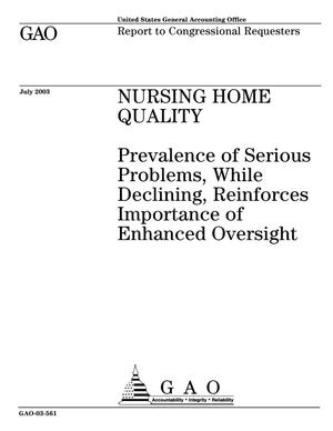 Primary view of object titled 'Nursing Home Quality: Prevalence of Serious Problems, While Declining, Reinforces Importance of Enhanced Oversight'.
